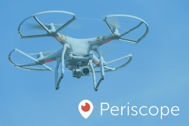 periscope dron streaming
