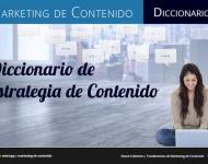 Diccionario de términos esenciales del marketing de contenidos