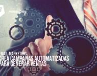 3 automatizaciones de email marketing que generan ventas