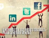 6 Normas de las Redes Sociales que debes conocer para generar ventas